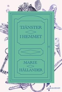 Tjänster i hemmet (e-bok) av Marie Hållander