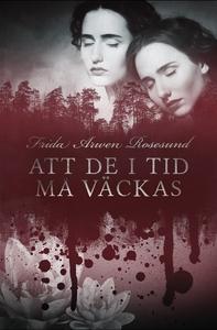 Att de i tid må väckas (e-bok) av Frida Arwen R