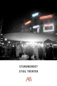 Sturemordet (e-bok) av Stieg Trenter