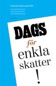 Konjunkturrådets rapport 2013. Dags för enkla skatter!