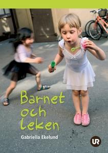 Barnet och leken (e-bok) av Gabriella Ekelund