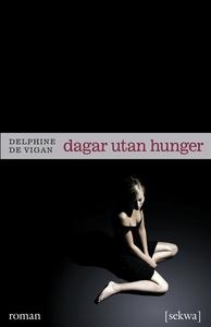 Dagar utan hunger (e-bok) av Delphine de Vigan