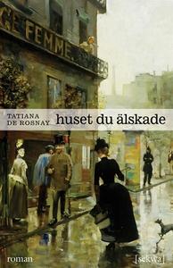 Huset du älskade (e-bok) av Tatiana de Rosnay