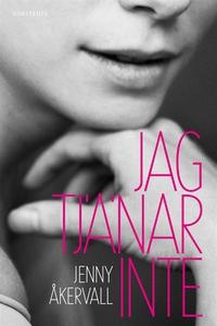 Jag tjänar inte (e-bok) av Jenny Åkervall