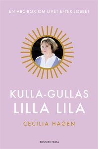 Kulla-Gullas lilla lila : En ABC-bok för livet