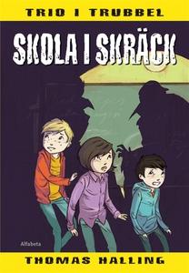 Skola i skräck (e-bok) av Thomas Halling