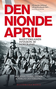 Den nionde april : Nazitysklands invasion av No