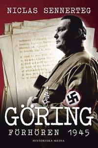 Göring : förhören 1945 (e-bok) av Niclas Senner