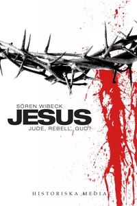 Jesus : jude, rebell, gud? (e-bok) av Sören Wib