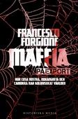 Maffia på export : hur Cosa Nostra, 'ndranghetan och camorran har koloniserat världen