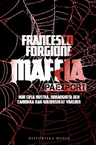 Maffia på export : hur Cosa Nostra, 'ndrangheta