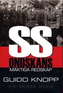 SS : ondskans mäktiga redskap (e-bok) av Guido