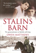 Stalins barn : tre generationer av kärlek och krig