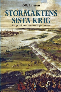 Stormaktens sista krig : Sverige och stora nord