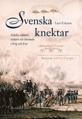 Svenska knektar : Indelta soldater, ryttare och båtsmän i krig och fred