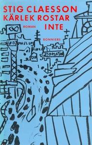 Kärlek rostar inte (e-bok) av Stig Claesson