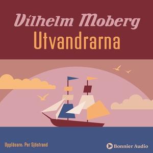 Utvandrarna (ljudbok) av Vilhelm Moberg
