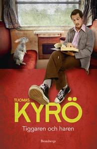 Tiggaren och haren (e-bok) av Tuomas Kyrö