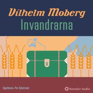 Invandrarna (ljudbok) av Vilhelm Moberg