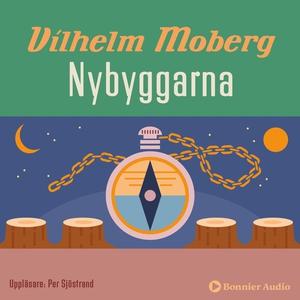 Nybyggarna (ljudbok) av Vilhelm Moberg