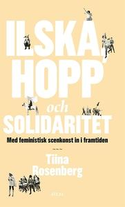 Ilska, hopp och solidaritet : Med feministisk s