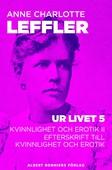 Ur livet V : Kvinnlighet och erotik II; Efterskrift till Kvinnlighet och erotik