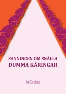 SANNINGEN OM SNÄLLA DUMMA KÄRINGAR (e-bok) av K