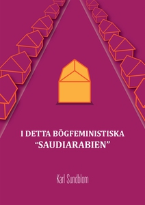 """I DETTA BÖGFEMINISTISKA """"SAUDIARABIEN"""" (e-bok)"""