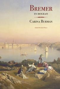 Bremer. En biografi (e-bok) av Carina Burman