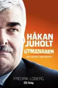 Håkan Juholt : Utmanaren - Vad var det som händ