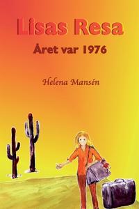 Lisas Resa. Året var 1976. (e-bok) av Helena Ma