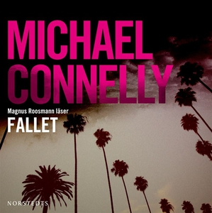 Fallet (ljudbok) av Michael Connelly