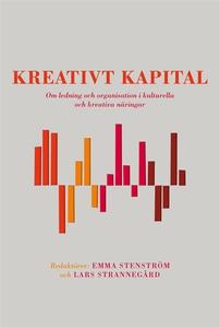 Kreativt kapital (e-bok) av Lars Strannegård, E