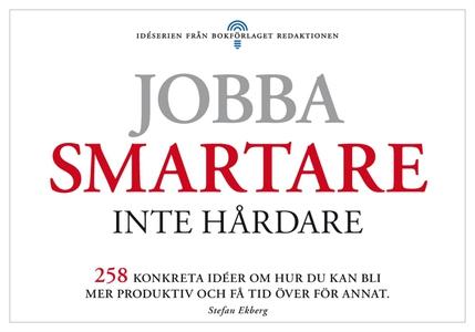 Jobba smartare - inte hårdare (e-bok) av Stefan