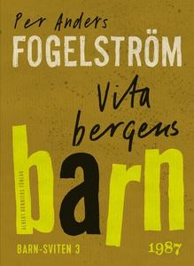 Vita bergens barn (e-bok) av Per Anders Fogelst