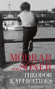 Mödrar och söner (e-bok) av Theodor Kallifatide
