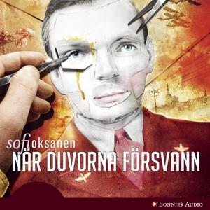 När duvorna försvann (ljudbok) av Sofi Oksanen