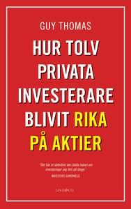 Hur tolv privata investerare blivit rika på akt
