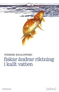 Fiskar ändrar riktning i kallt vatten (e-bok) a