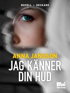 Jag känner din hud (e-bok) av Anna Jansson