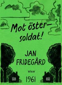 Mot öster - soldat! (e-bok) av Jan Fridegård