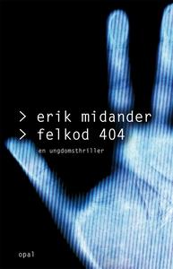 Felkod 404 (e-bok) av Erik Midander