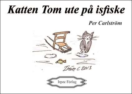 Katten Tom ute på isfiske (e-bok) av Per Carlst