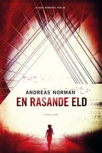 En rasande eld (e-bok) av Andreas Norman