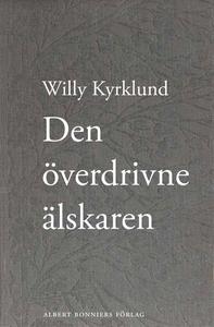 Den överdrivne älskaren (e-bok) av Willy Kyrklu