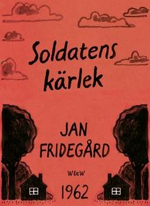 Soldatens kärlek (e-bok) av Jan Fridegård