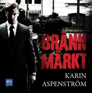 Brännmärkt (ljudbok) av Karin Aspenström