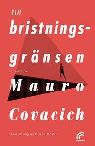 Till bristningsgränsen (e-bok) av Mauro Covacic