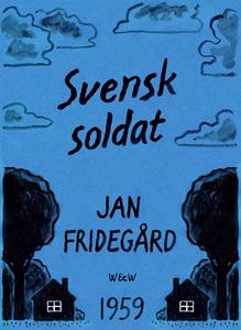 Svensk soldat (e-bok) av Jan Fridegård