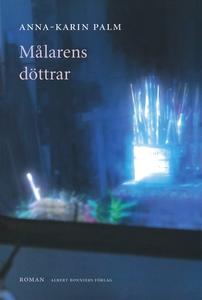Målarens döttrar (e-bok) av Anna-Karin Palm